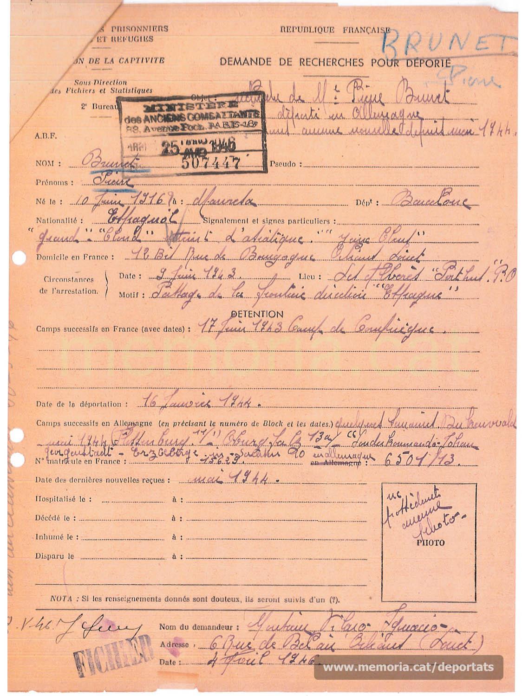 Fulls de recerca de desaparegut emesos pel govern francès entre 1945 i 1946, a petició d'Ignasi Vilaró. Vilaró era un company manresà de Brunet amb qui compartí l'exili, la detenció i l'internament a Compiègne. (Font: Archives des Victimes des Conflits Contemporains – Caen, França)