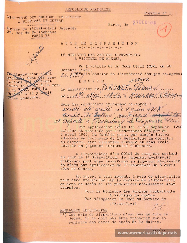 Certificat de desaparegut emès pel govern francès respecte Pere Brunet. S'hi especifica que, passats cinc anys de la data de desaparició, podrà convertiar-se en acta de defunció (Font: Archives des Victimes des Conflits Contemporains – Caen, França)