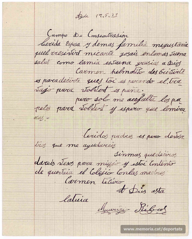 """Carta de Maurici Ribas a la seva dona Carme i a la seva germana des d'Agde el 15 de maig de 1939. Diu que només li falten els papers per poder tornar a Espanya i que espera que ella ho estigui mirant. Saluda als seus pares i a la família de la seva cunyada Llúcia Cristina.""""Font: col·lecció conservada per Rosa Corbera Flotats"""""""