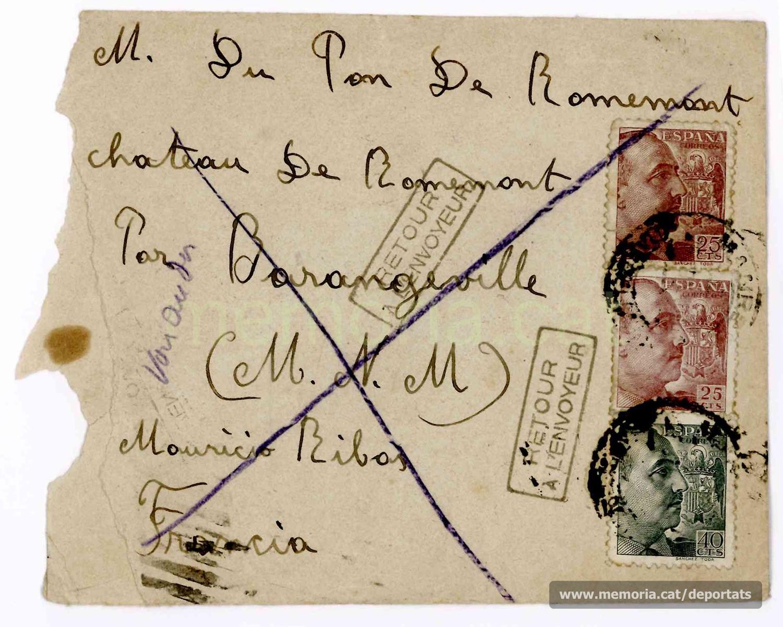 """Sobre buit d'una carta enviada a Maurici Ribas per la seva dona, a l'adreça del Sr. Du Pont de Romémont, al Château de Romémont, departament de Meurthe-et-Moselle (Nordest de França). La carta havia estat retornada pels correus francesos amb l'observació «partit sans laisser adresse» (marxat sense deixar adreça).  Probablement Maurici Ribas hi havia estat durant l'etapa en què formà part d'una CTE (Companyia de Treballadors Espanyols) al servei de l'exèrcit francès en les fortificacions properes a Alemanya. Estaríem dels primers mesos de 1940. """"Font: col·lecció conservada per Rosa Corbera Flotats"""""""