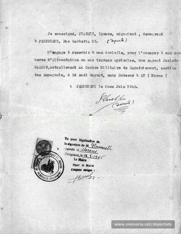 Document d'Ignasi Planell poc després de l'alliberament, fent-se càrrec del seu cosí Jacint Carrió que encara es trobava en un centre militar per a repatriats. Es compromet a ocupar-lo en el seu comerç de queviures o en les feines agrícoles. Data: 11-6-1945.