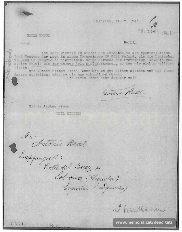 Carta en alemany del pare de Jaume Real a la Creu Roja alemanya, preguntant pel seu fill. Les darreres cartes que havien enviat al camp de presoners de guerra (stalag) on s'estava els havien estat retornades. Aquesta carta, de juliol de 1940, va arribar al camp de Mauthausen, però no va ser resposta (Font: ITS Bad Arolsen)