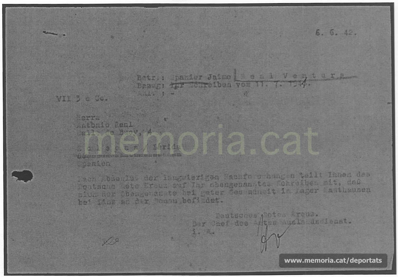 Còpia de la resposta al pare de Jaume Real informant que el seu fill es troba viu al camp de concentració de Mauthausen. Juny de 1942. La carta ve signada per la Creu Roja alemanya, però no duu segell de l'entitat i s'havia conservat a Mauthausen, no a Berlin (Font: ITS Bad Arolsen)